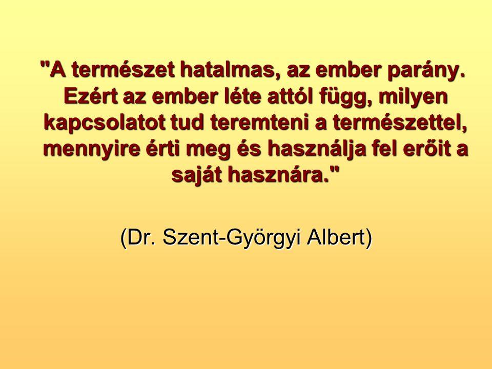 (Dr. Szent-Györgyi Albert)