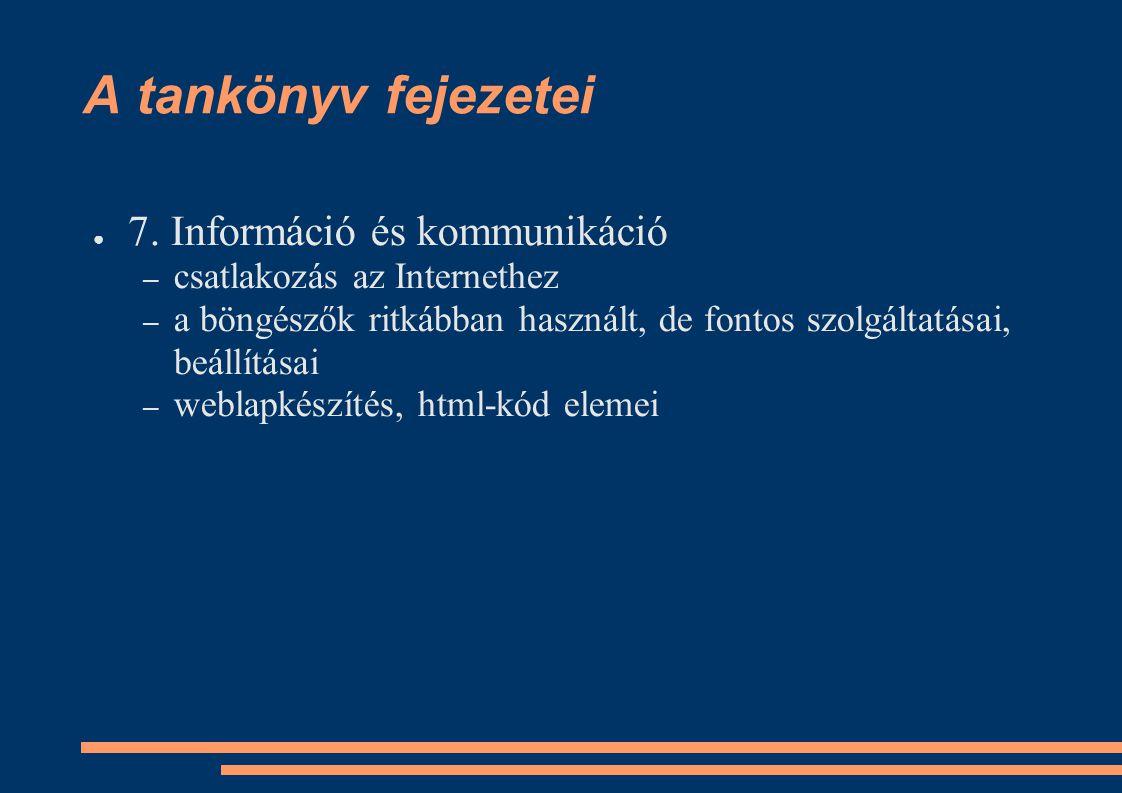 A tankönyv fejezetei 7. Információ és kommunikáció