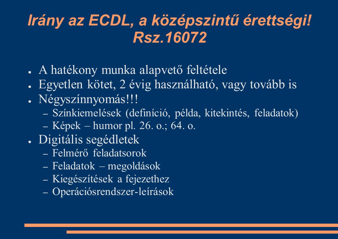 Irány az ECDL, a középszintű érettségi! Rsz.16072