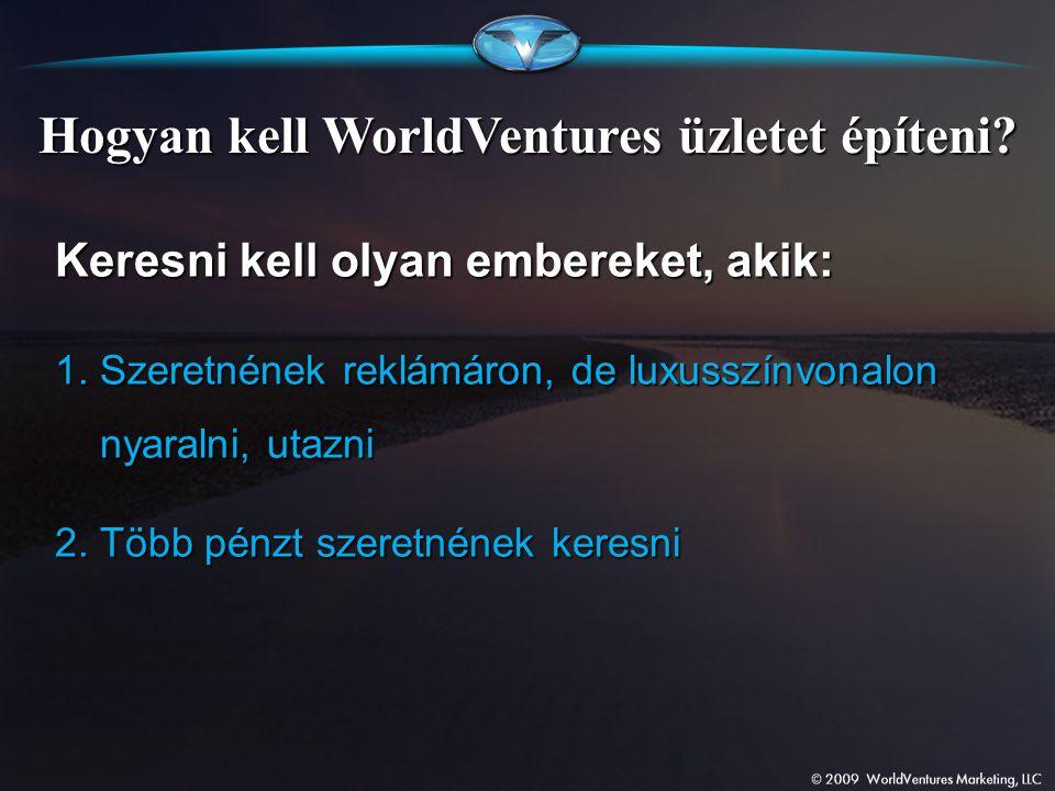 Hogyan kell WorldVentures üzletet építeni