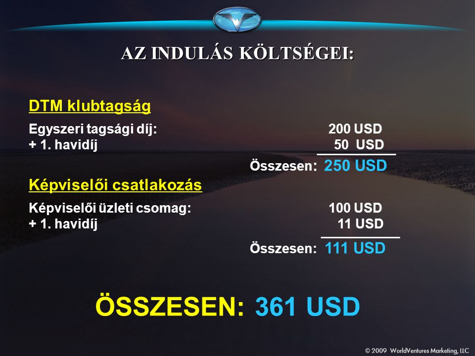ÖSSZESEN: 361 USD AZ INDULÁS KÖLTSÉGEI: DTM klubtagság