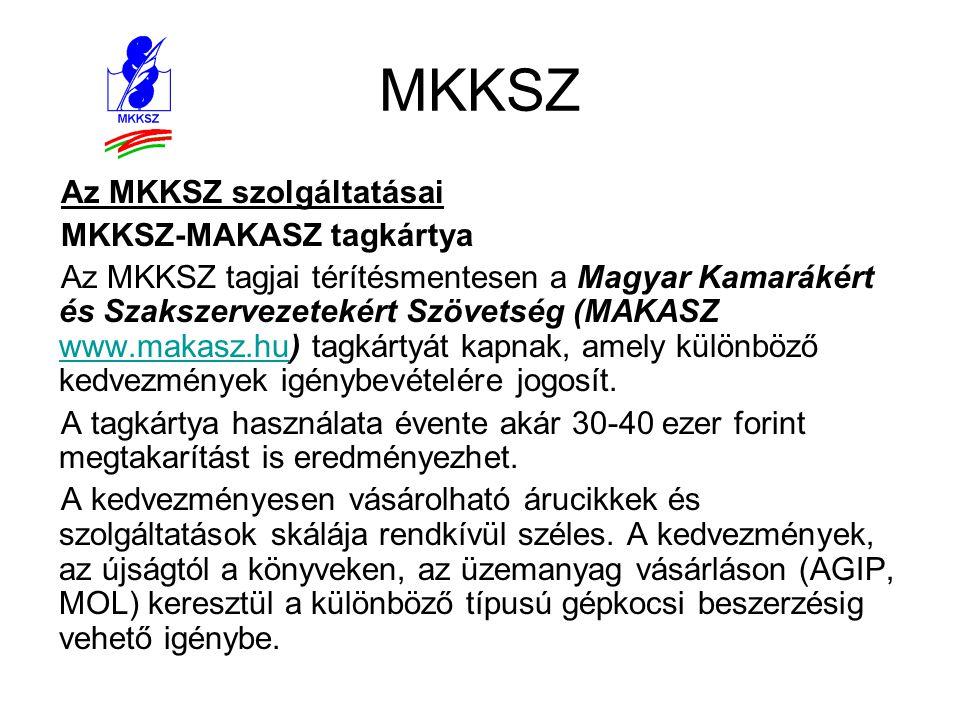 MKKSZ Az MKKSZ szolgáltatásai MKKSZ-MAKASZ tagkártya