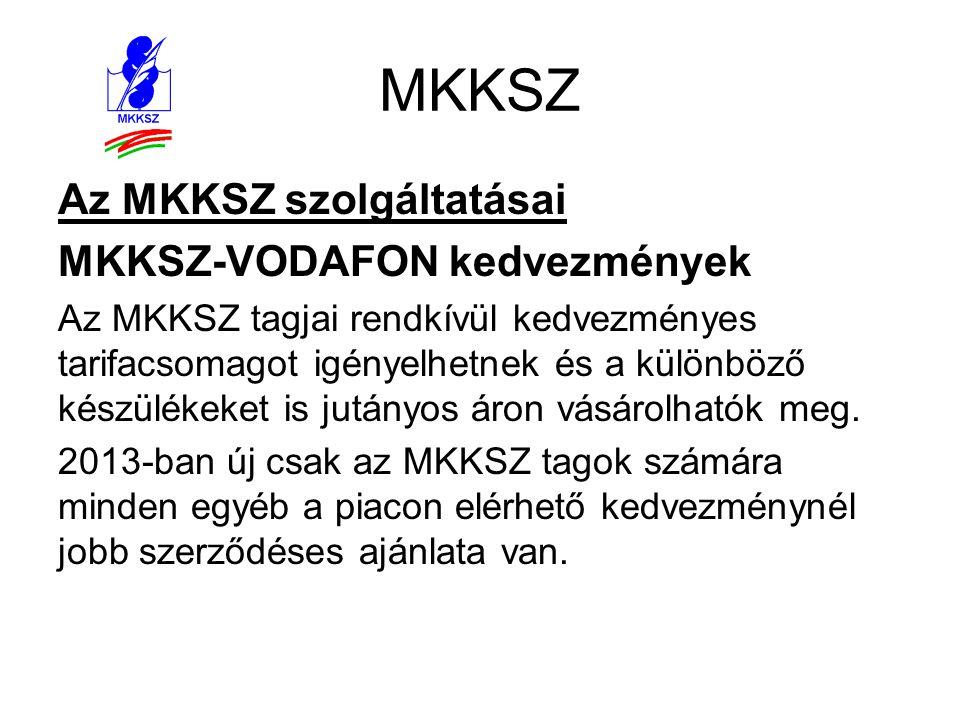 MKKSZ Az MKKSZ szolgáltatásai MKKSZ-VODAFON kedvezmények