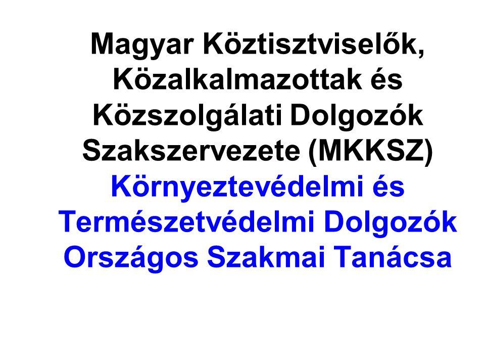 Magyar Köztisztviselők, Közalkalmazottak és Közszolgálati Dolgozók Szakszervezete (MKKSZ) Környeztevédelmi és Természetvédelmi Dolgozók Országos Szakmai Tanácsa