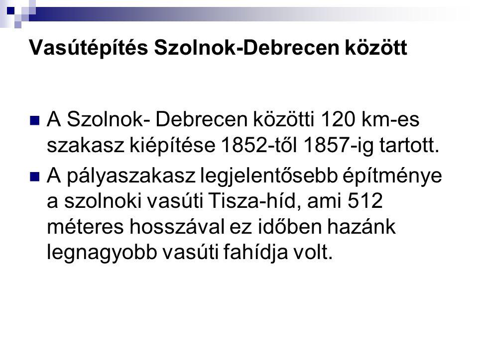 Vasútépítés Szolnok-Debrecen között