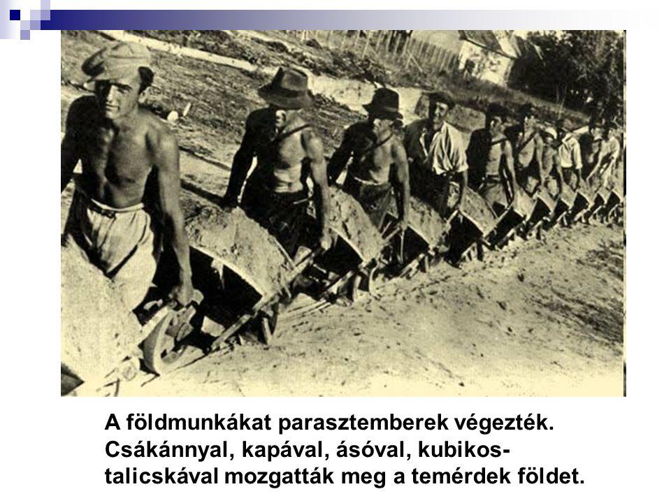A földmunkákat parasztemberek végezték