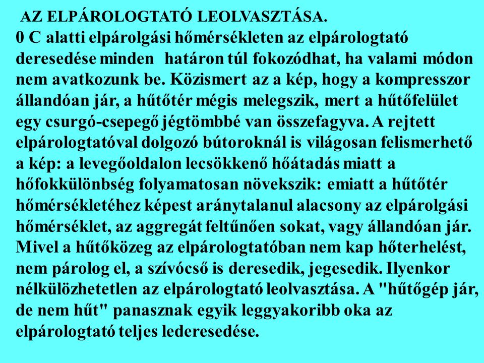 AZ ELPÁROLOGTATÓ LEOLVASZTÁSA.