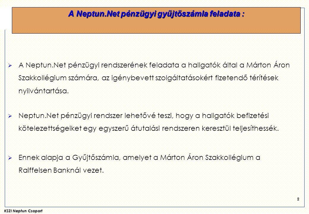 A Neptun.Net pénzügyi gyűjtőszámla feladata :