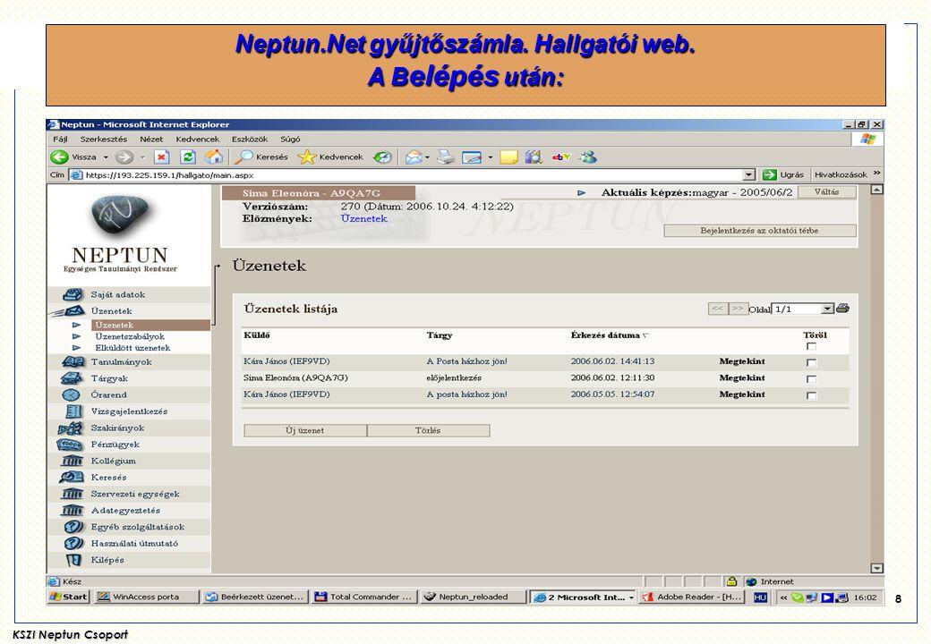 Neptun.Net gyűjtőszámla. Hallgatói web. A Belépés után: