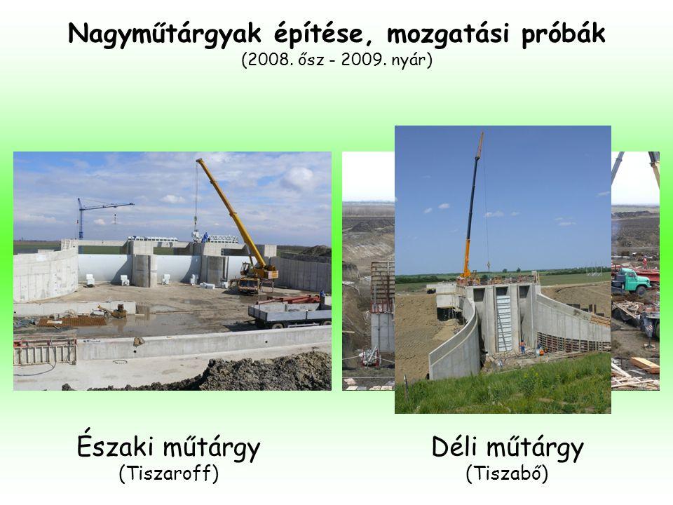 Nagyműtárgyak építése, mozgatási próbák