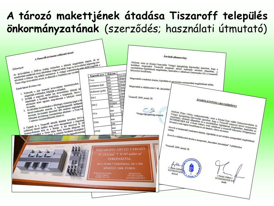 A tározó makettjének átadása Tiszaroff település önkormányzatának (szerződés; használati útmutató)