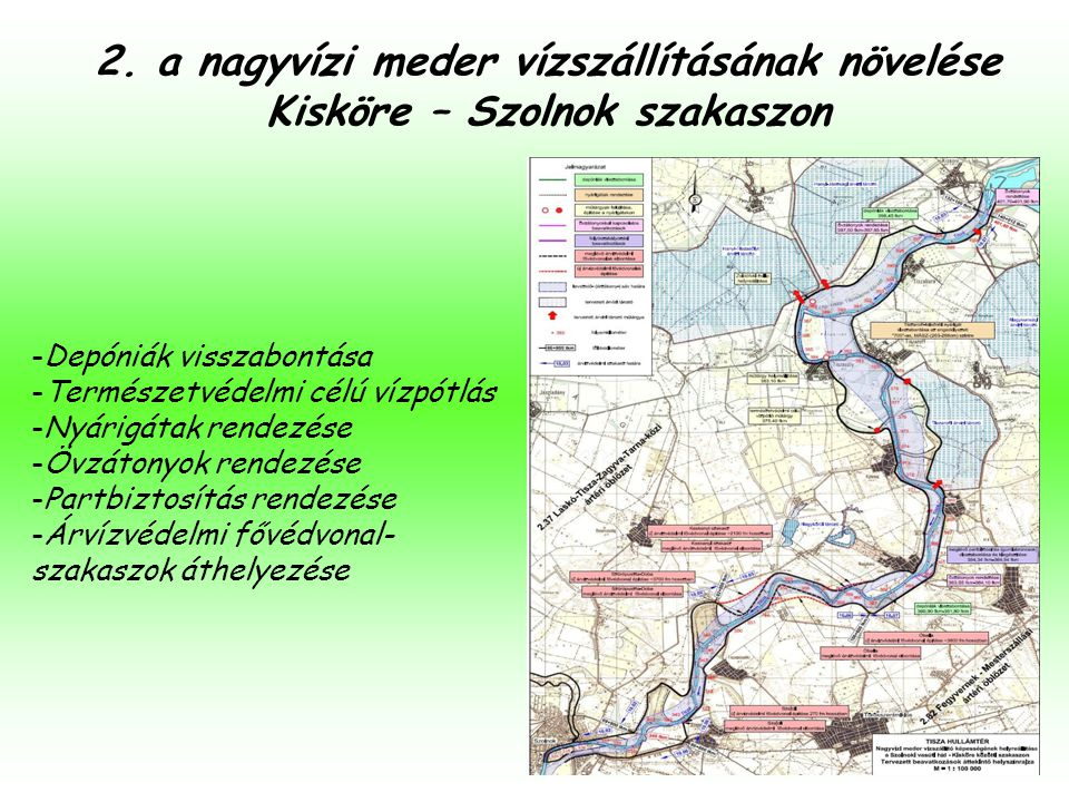 2. a nagyvízi meder vízszállításának növelése Kisköre – Szolnok szakaszon