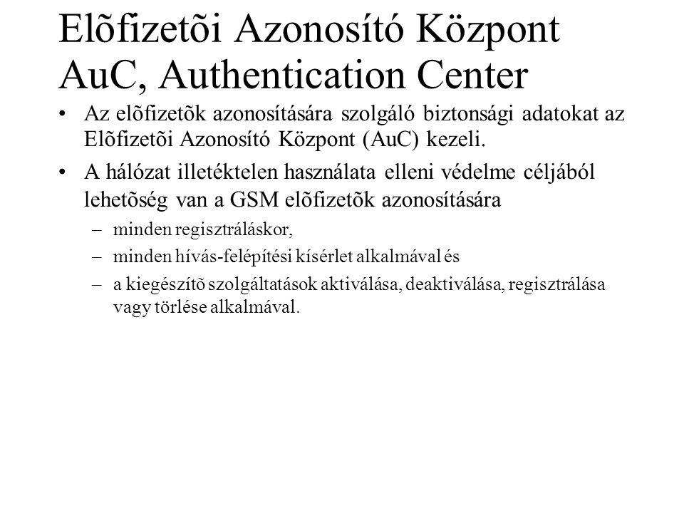 Elõfizetõi Azonosító Központ AuC, Authentication Center