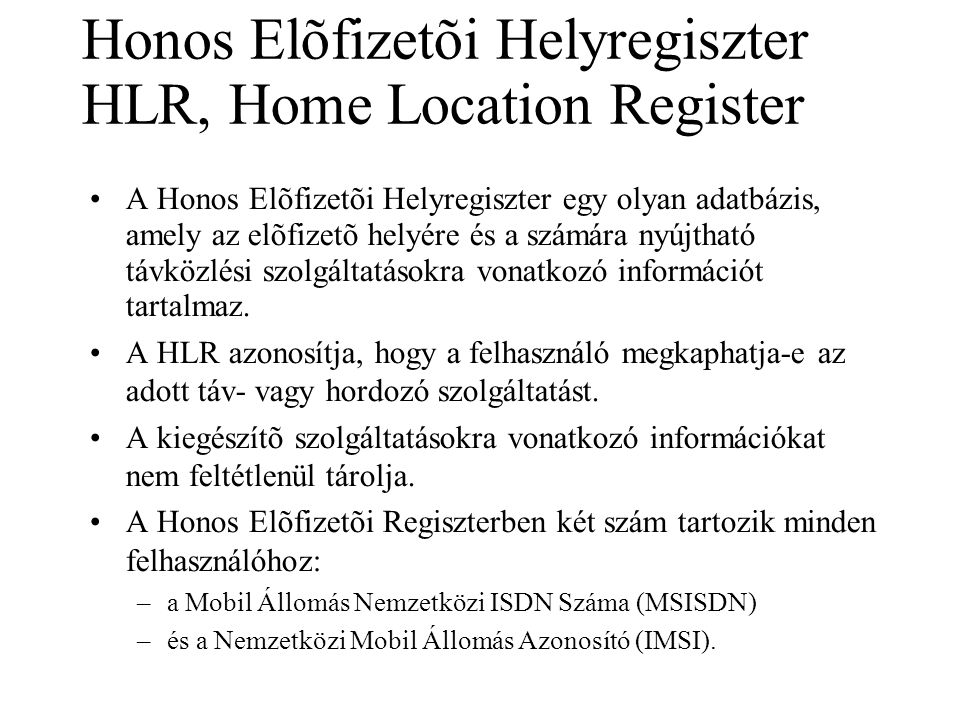 Honos Elõfizetõi Helyregiszter HLR, Home Location Register