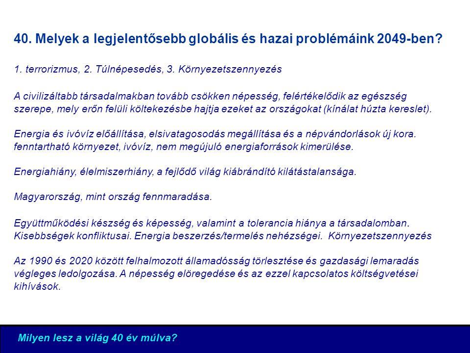 40. Melyek a legjelentősebb globális és hazai problémáink 2049-ben