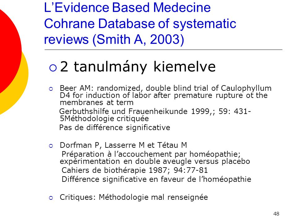 L'Evidence Based Medecine Cohrane Database of systematic reviews (Smith A, 2003)