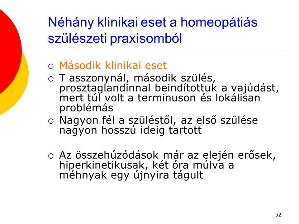 Néhány klinikai eset a homeopátiás szülészeti praxisomból