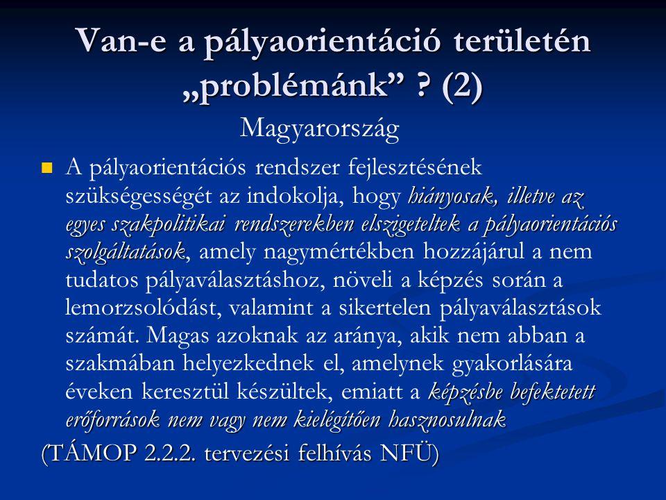 """Van-e a pályaorientáció területén """"problémánk (2)"""