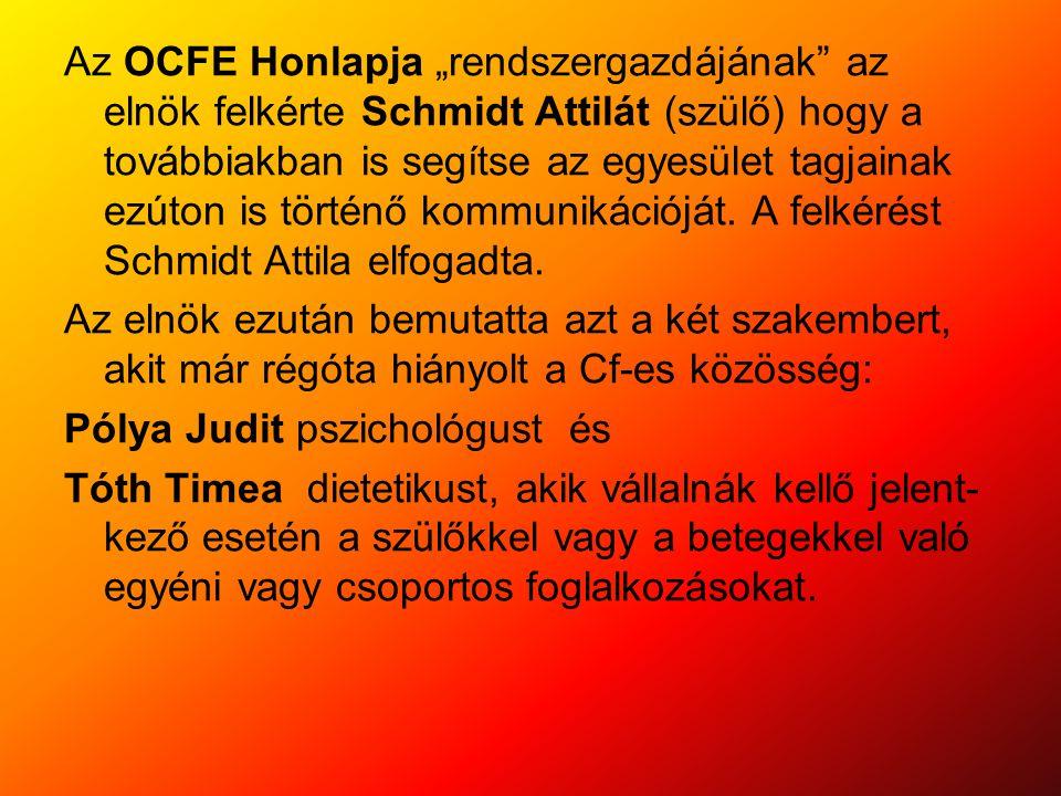 """Az OCFE Honlapja """"rendszergazdájának az elnök felkérte Schmidt Attilát (szülő) hogy a továbbiakban is segítse az egyesület tagjainak ezúton is történő kommunikációját. A felkérést Schmidt Attila elfogadta."""