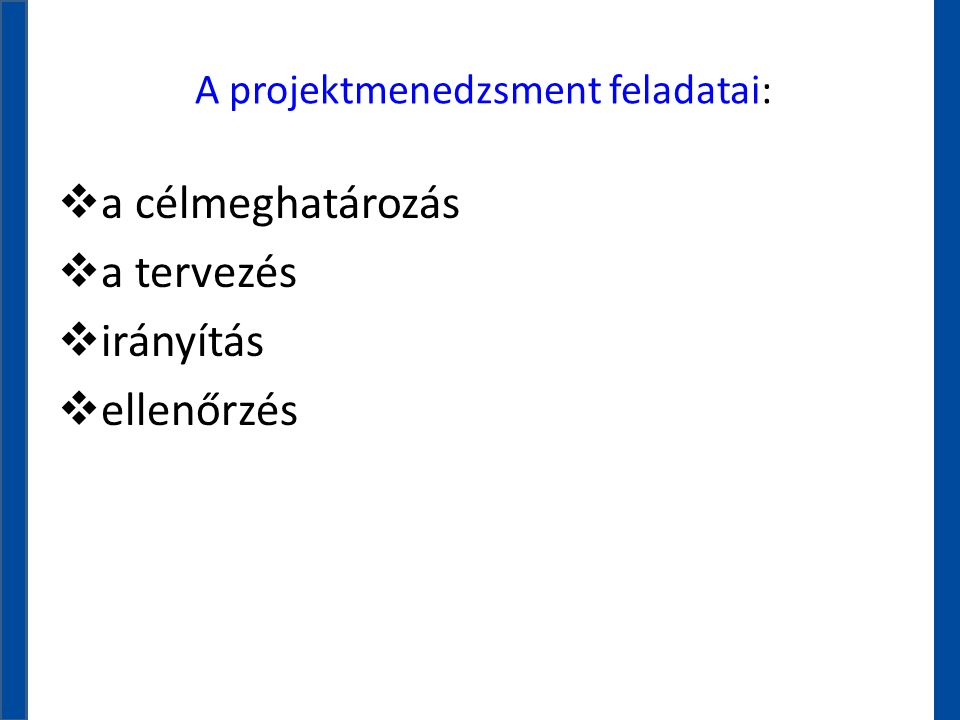 A projektmenedzsment feladatai: