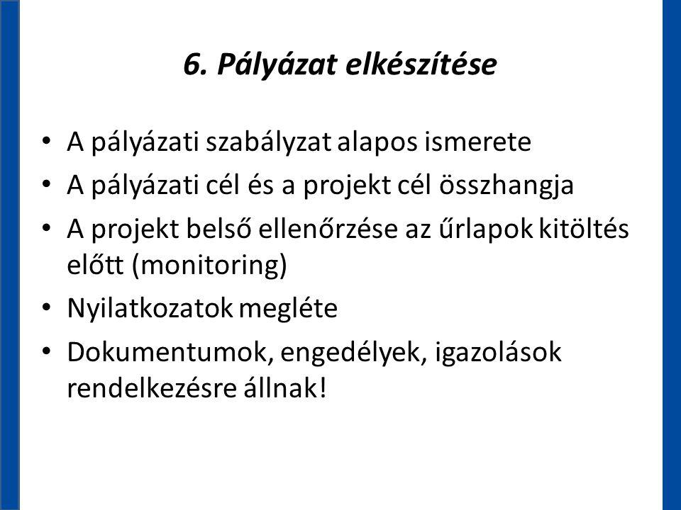 6. Pályázat elkészítése A pályázati szabályzat alapos ismerete