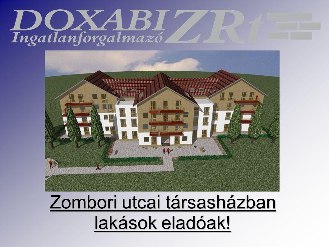 Zombori utcai társasházban lakások eladóak!
