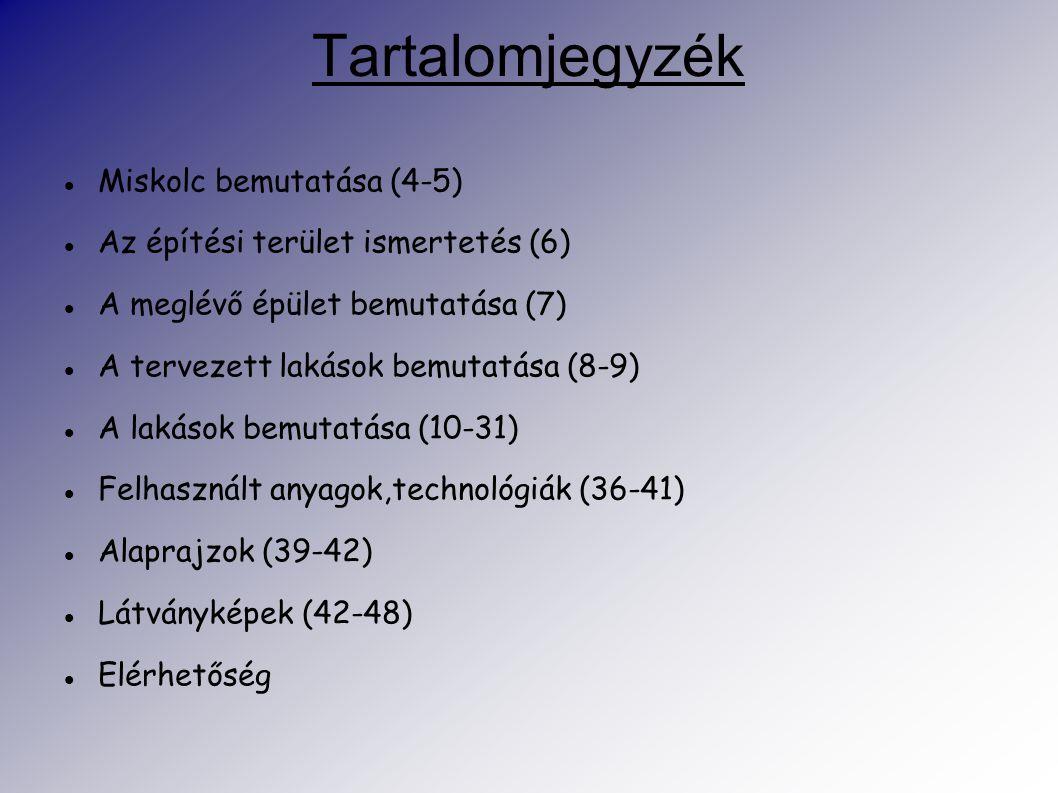 Tartalomjegyzék Miskolc bemutatása (4-5)