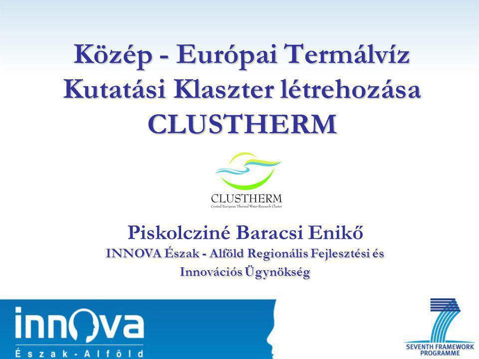 Közép - Európai Termálvíz Kutatási Klaszter létrehozása CLUSTHERM