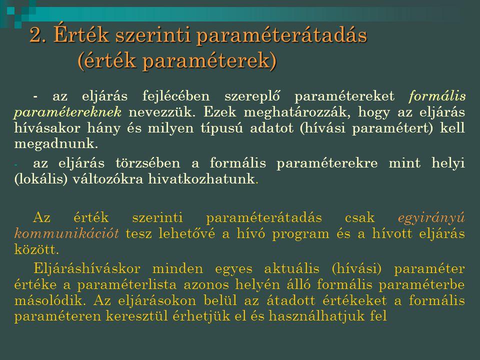 2. Érték szerinti paraméterátadás (érték paraméterek)