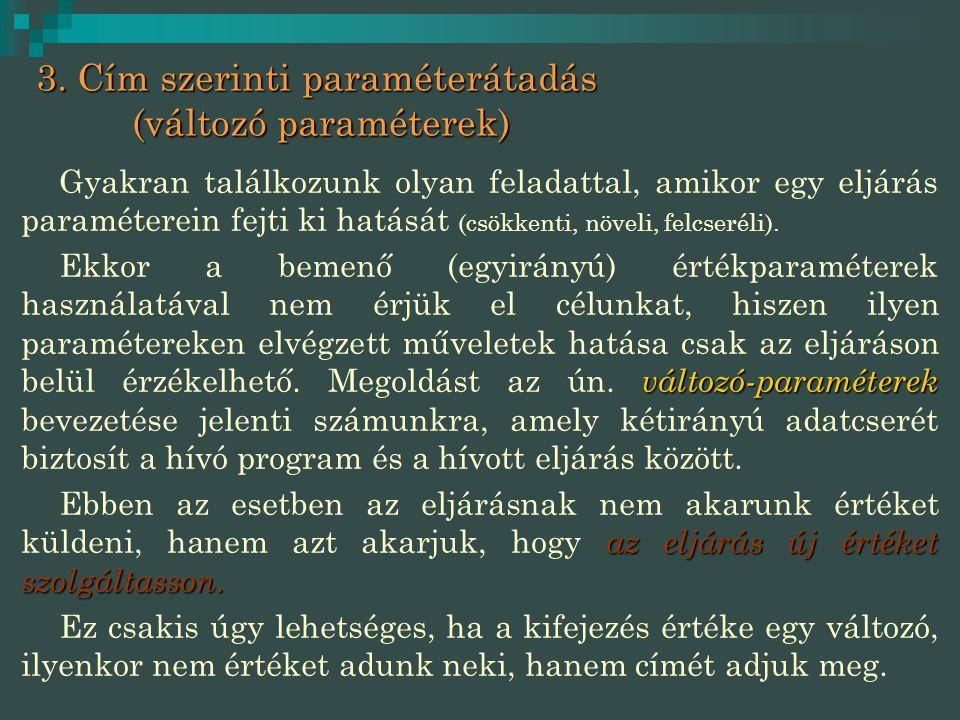 3. Cím szerinti paraméterátadás (változó paraméterek)