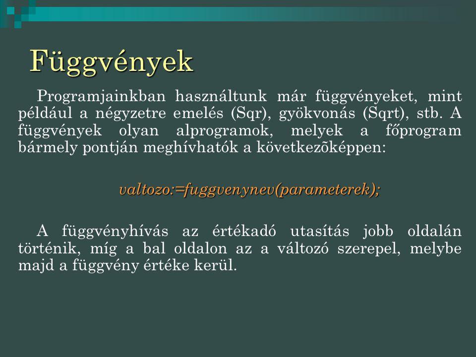 valtozo:=fuggvenynev(parameterek);