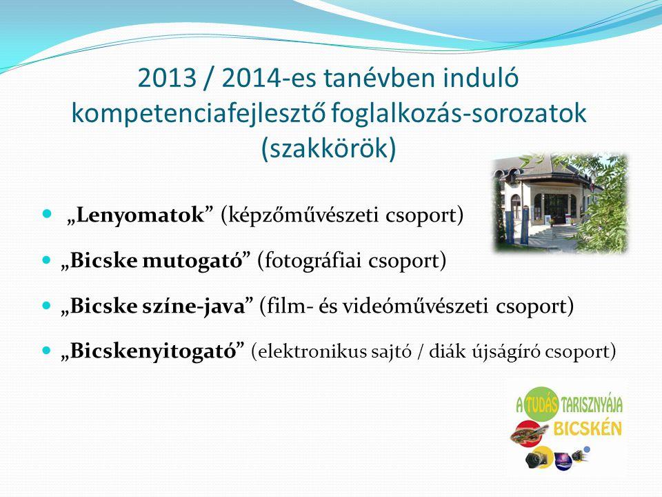 2013 / 2014-es tanévben induló kompetenciafejlesztő foglalkozás-sorozatok (szakkörök)