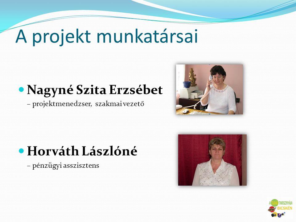 A projekt munkatársai Nagyné Szita Erzsébet Horváth Lászlóné
