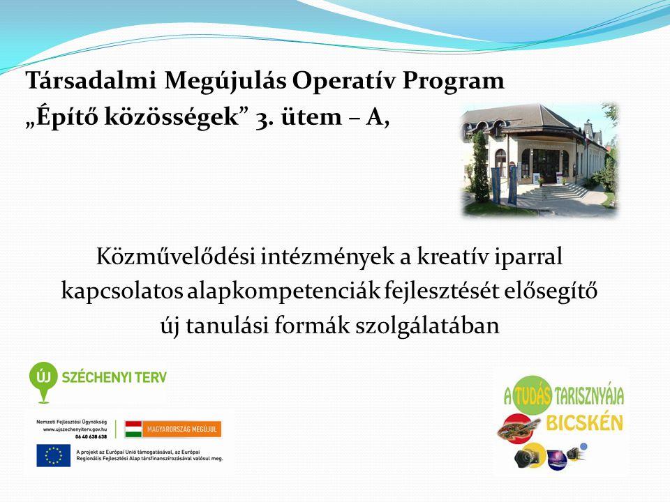 """Társadalmi Megújulás Operatív Program """"Építő közösségek 3. ütem – A,"""