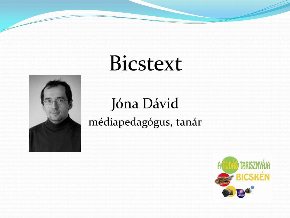Bicstext Jóna Dávid médiapedagógus, tanár
