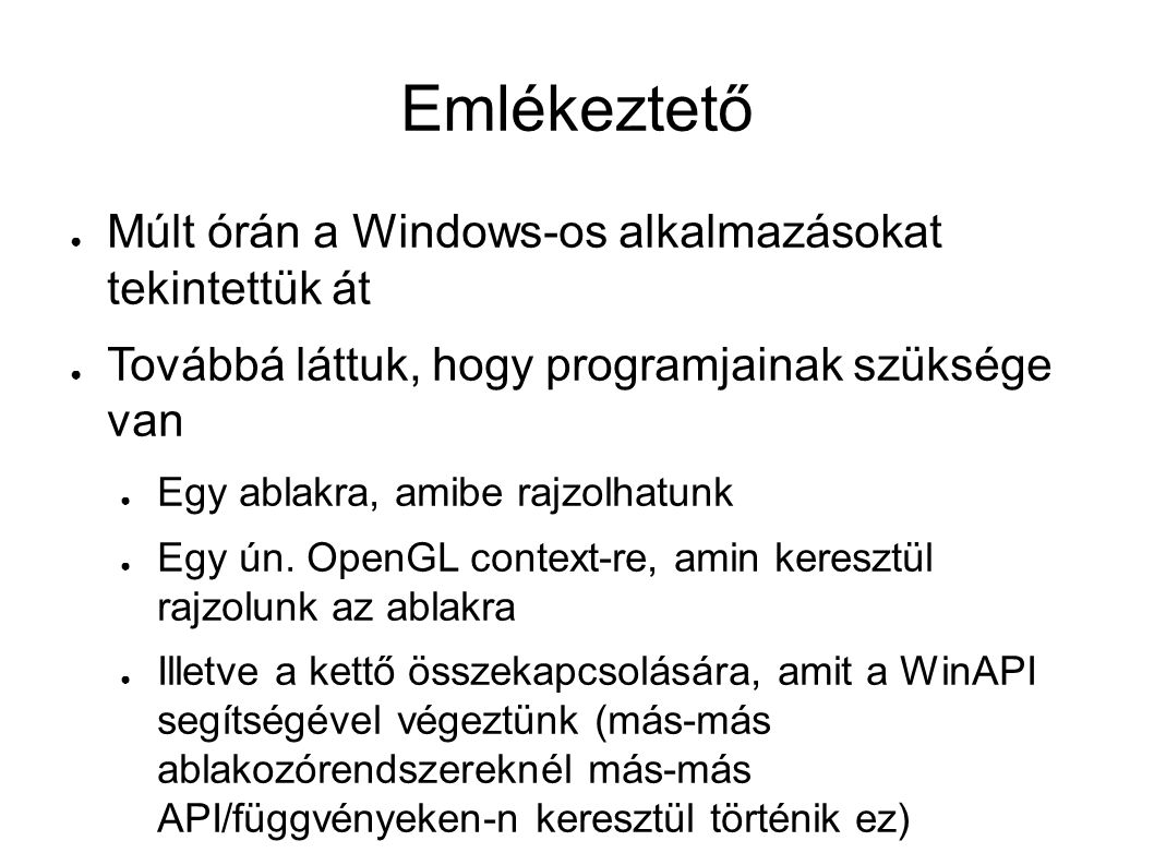 Emlékeztető Múlt órán a Windows-os alkalmazásokat tekintettük át