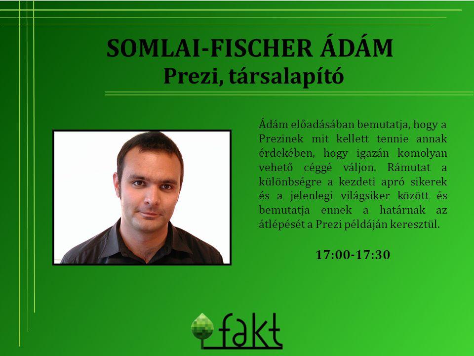 Somlai-Fischer Ádám Prezi, társalapító 17:00-17:30