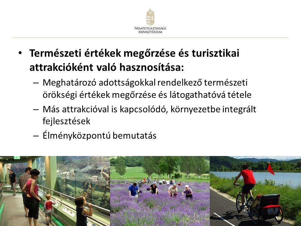Természeti értékek megőrzése és turisztikai attrakcióként való hasznosítása: