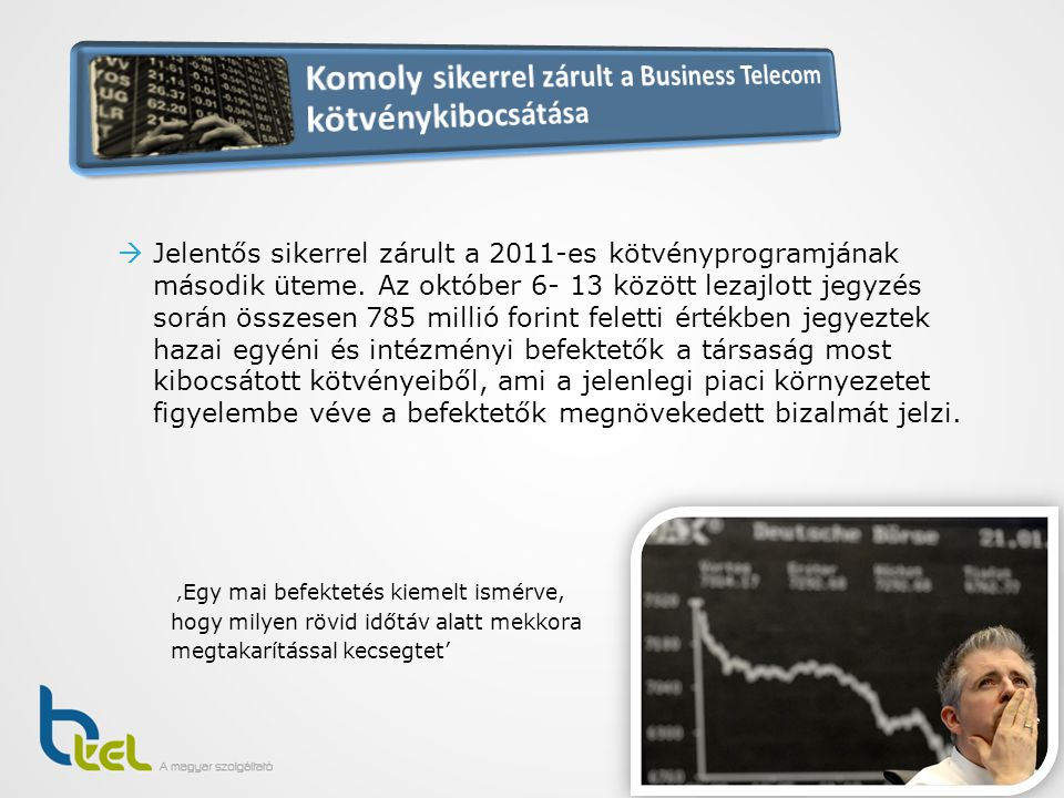Komoly sikerrel zárult a Business Telecom kötvénykibocsátása
