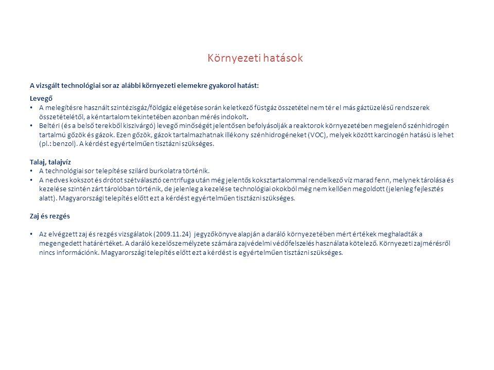 Környezeti hatások A vizsgált technológiai sor az alábbi környezeti elemekre gyakorol hatást: Levegő.