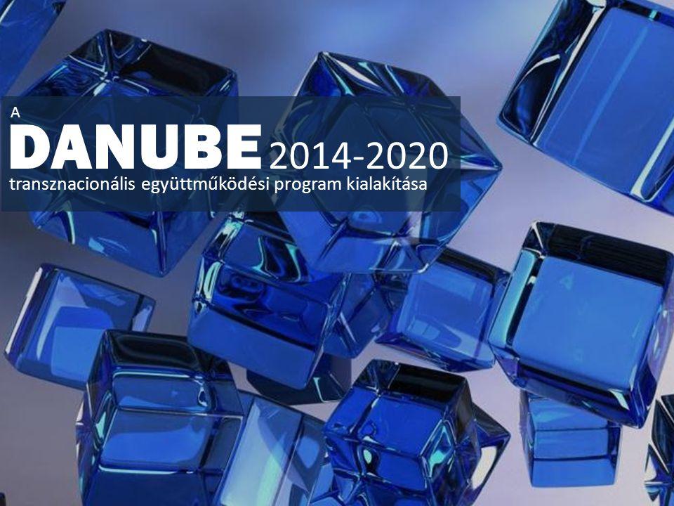DANUBE 2014-2020 A transznacionális együttműködési program kialakítása