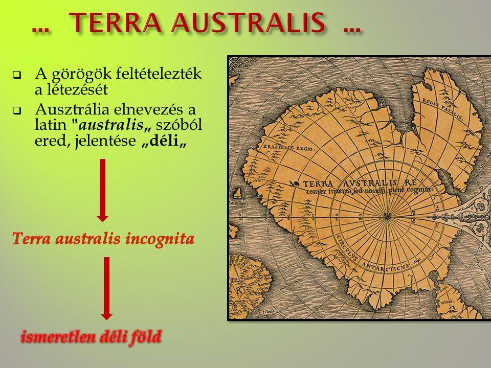 ... TERRA AUSTRALIS ... A görögök feltételezték a létezését