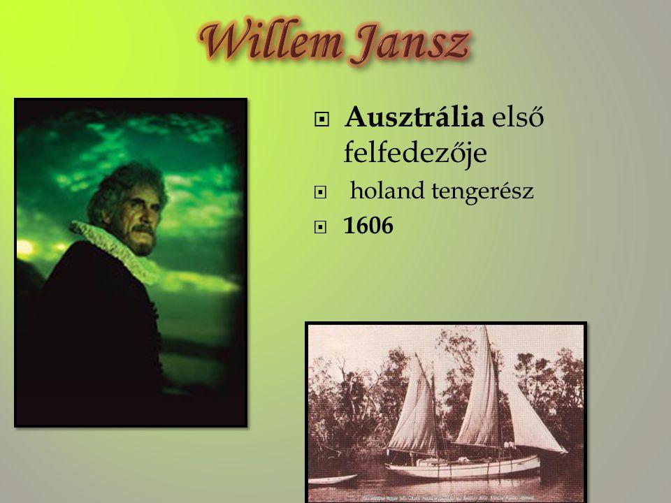 Willem Jansz Ausztrália első felfedezője holand tengerész 1606