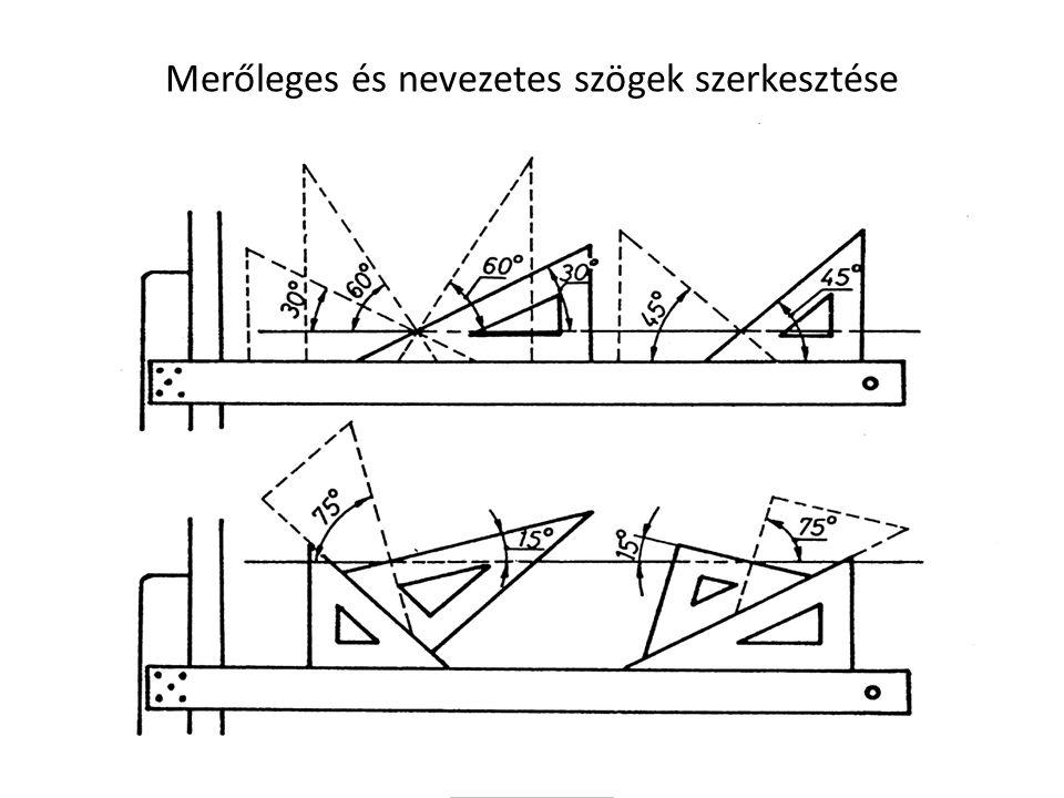Merőleges és nevezetes szögek szerkesztése