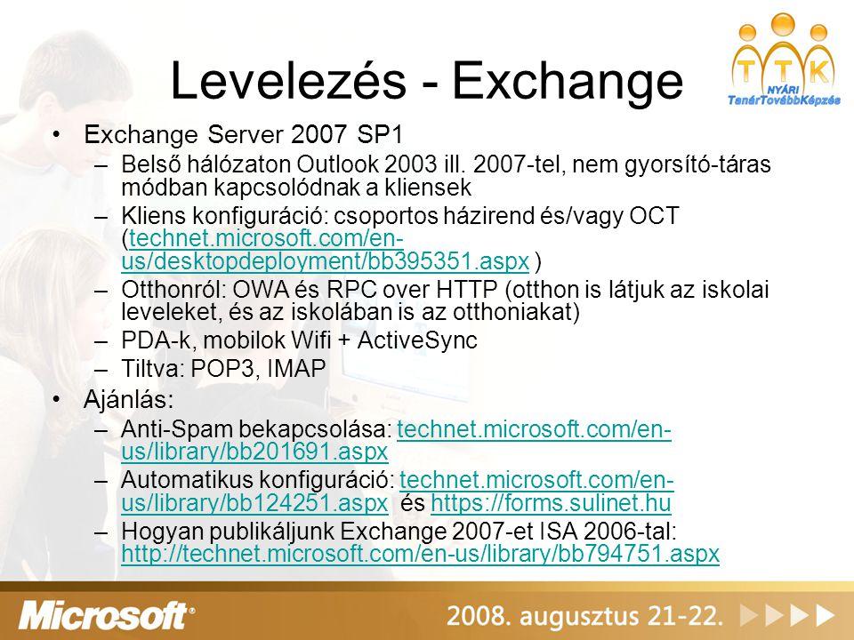 Levelezés - Exchange Exchange Server 2007 SP1 Ajánlás: