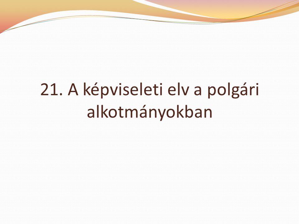 21. A képviseleti elv a polgári alkotmányokban
