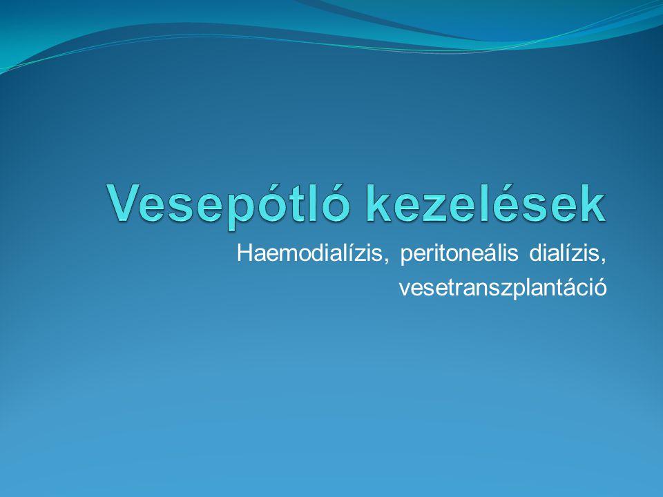 Haemodialízis, peritoneális dialízis, vesetranszplantáció