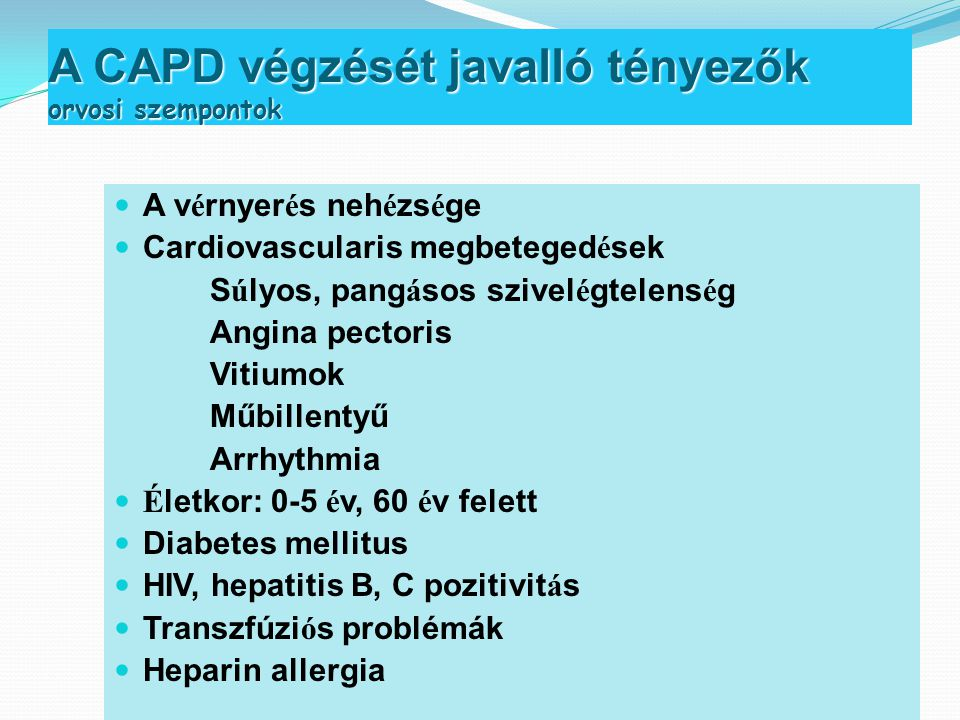 A CAPD végzését javalló tényezők orvosi szempontok