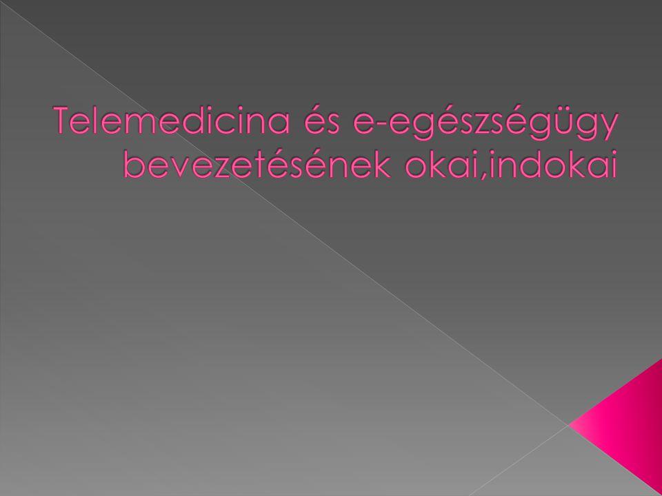 Telemedicina és e-egészségügy bevezetésének okai,indokai