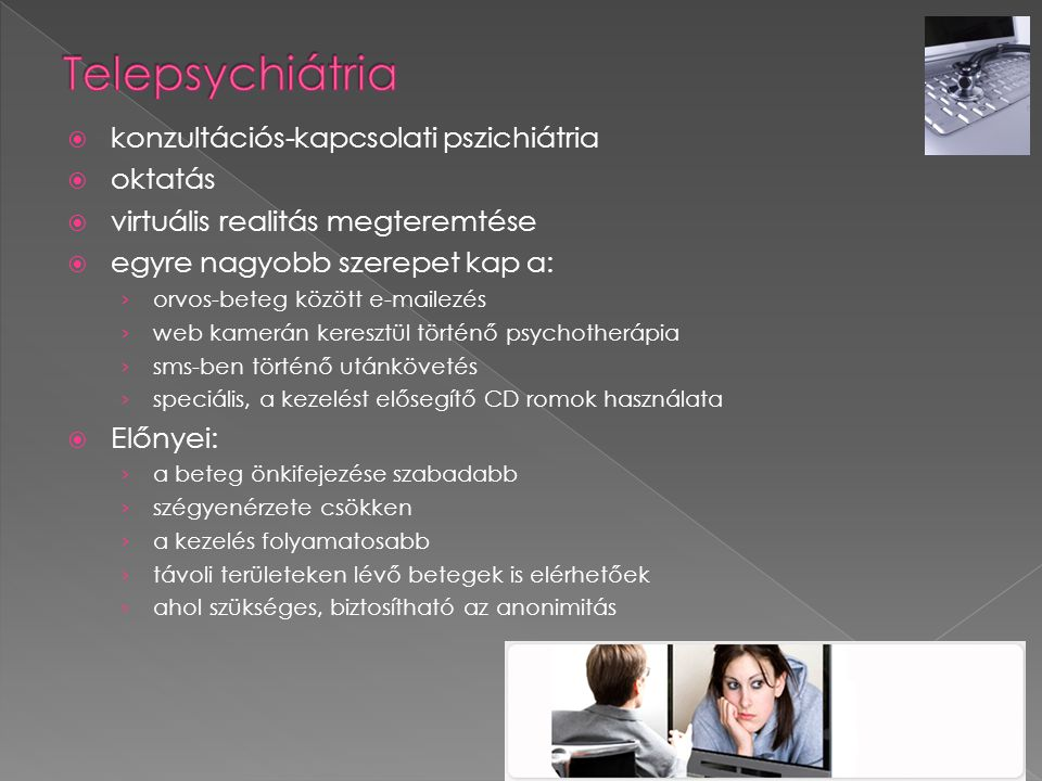 Telepsychiátria konzultációs-kapcsolati pszichiátria oktatás